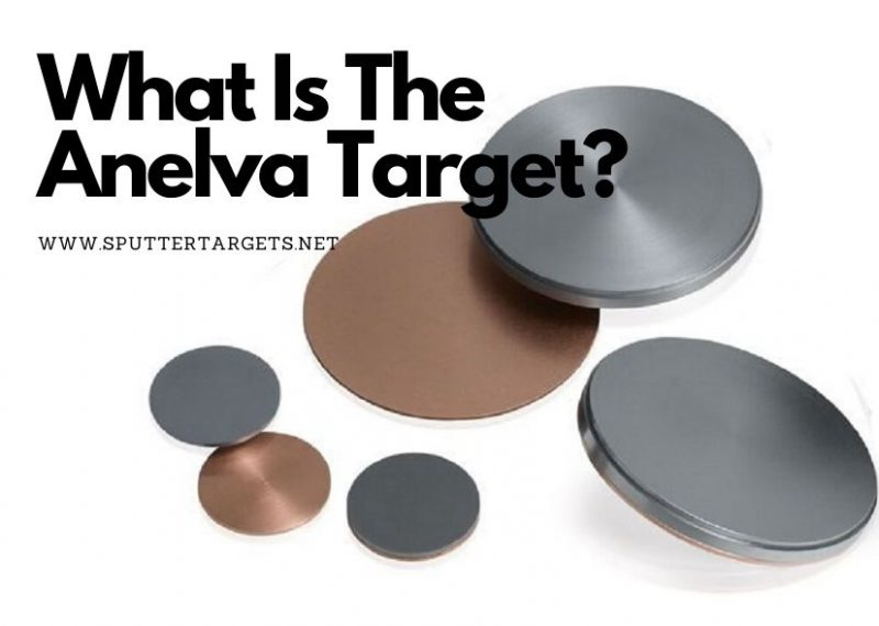 What Is The Anelva Target_