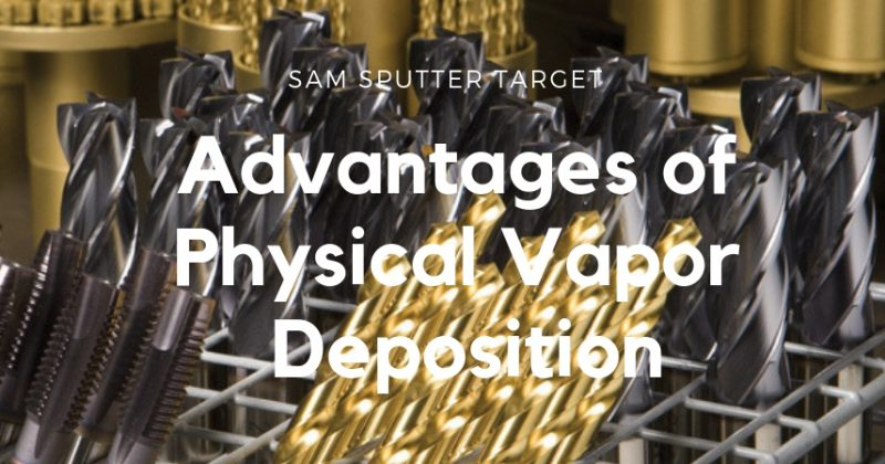 Advantages of Physical Vapor Deposition