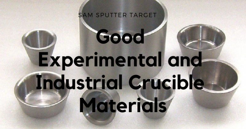 Good Experimental and Industrial Crucible Materials