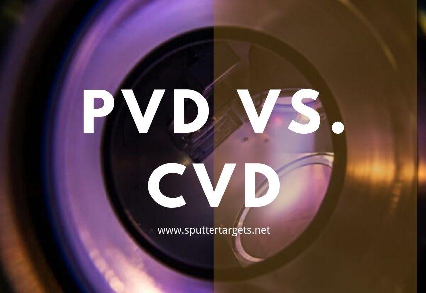 PVD VS. CVD