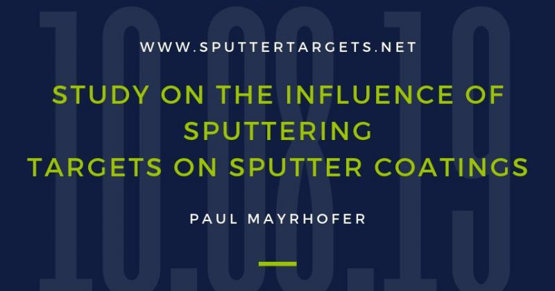 Study on the Influence of Sputtering Targets on Sputter Coatings