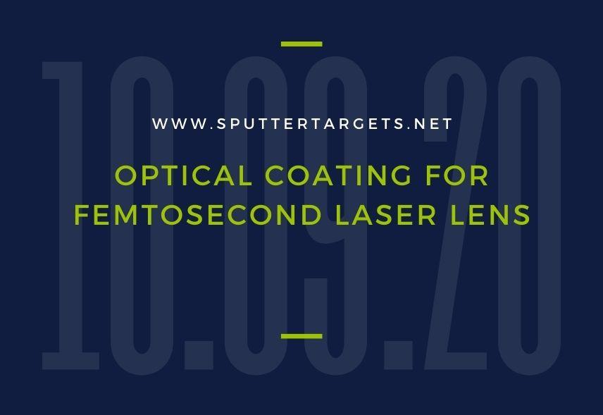 Optical Coating for Femtosecond Laser Lens